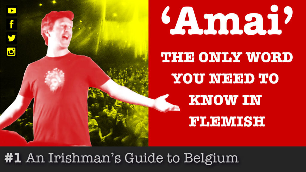 Amai the only word you need to know in Flemish